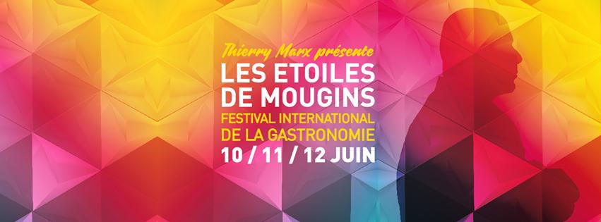 LES ETOILES DE MOUGINS 2016 – INVITE D'HONNEUR THIERRY MARX